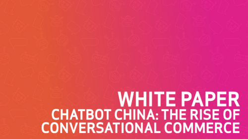 Chatbot China: The Rise of Conversational Commerce