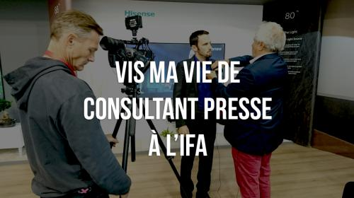 Vis ma vie de Consultant Presse à l'IFA