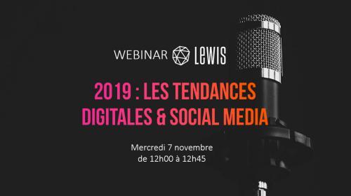 Retour sur le Webinar «2019, les tendances digitales & social media»