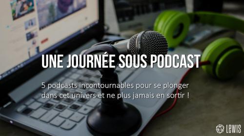 Une journée sous Podcast
