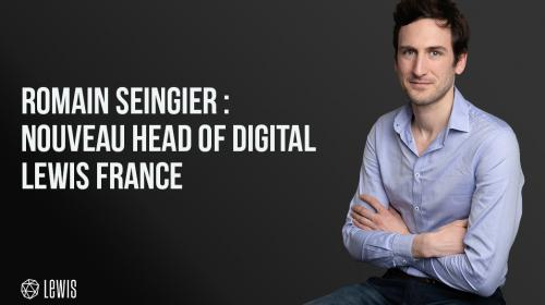 Romain Seingier : nouveau Head of Digital chez LEWIS France