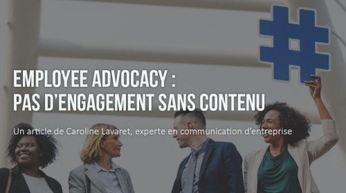 Employee advocacy : pas d'engagement sans contenu