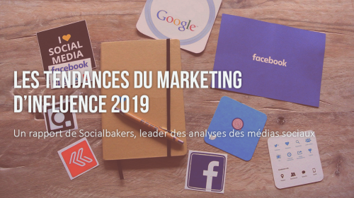 Les tendances du marketing d'influence 2019