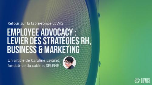 Retour sur la table ronde LEWIS «Employee Advocacy»