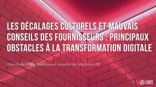 Les décalages culturels et mauvais conseils de fournisseurs : principaux obstacles à la transformation digitale