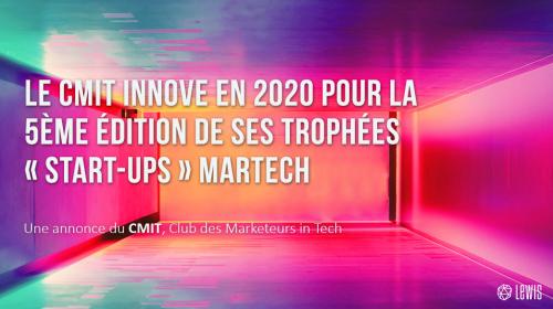Le CMIT innove en 2020 pour la 5ème édition de ses Trophées « start-ups » Martech