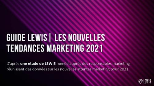 Guide LEWIS | Les nouvelles tendances marketing 2021