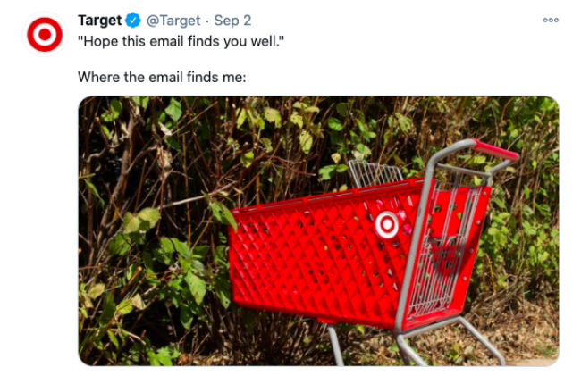 "Tweet from Target saying ""Hope this email finds you well. Where it finds me:"" and a picture of a lost Target shopping cart"