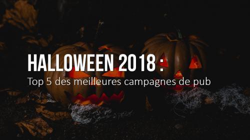 Halloween 2018 : top 5 des meilleures campagnes de pub