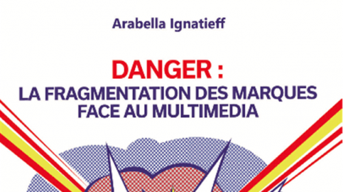 DANGER : La fragmentation des marques face au multimédia