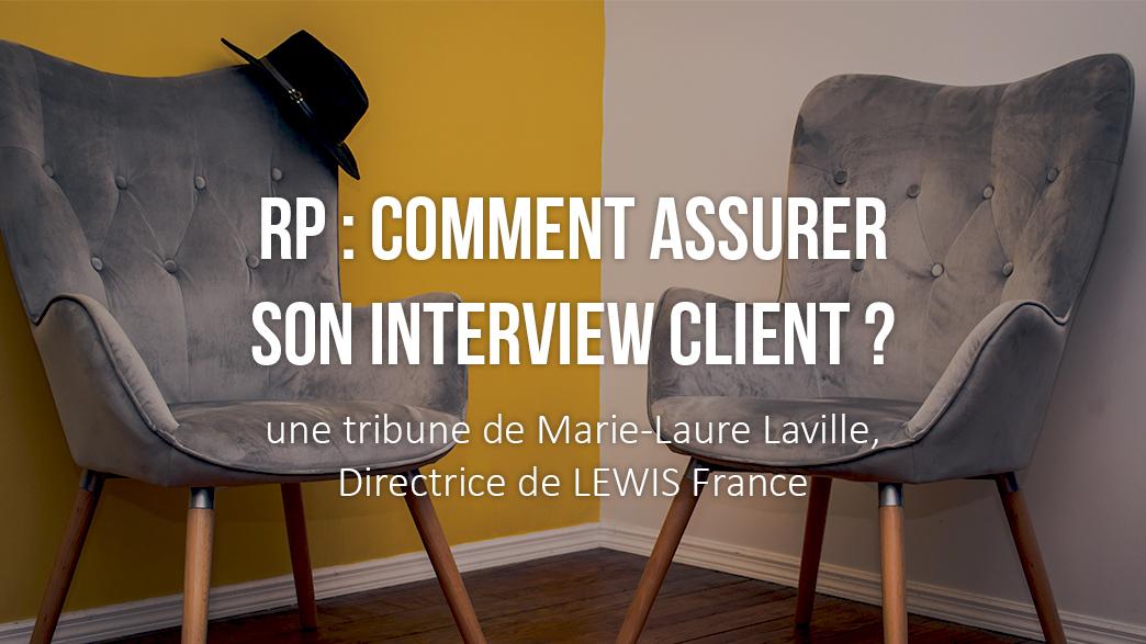 Assurer son interview client