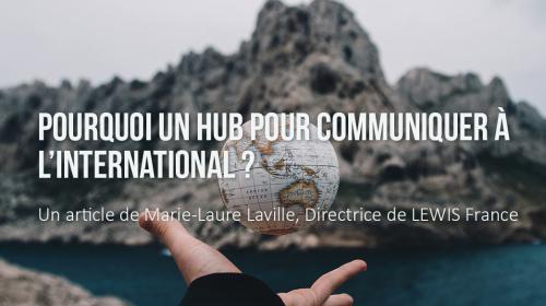 Pourquoi un Hub pour communiquer à l'international ?
