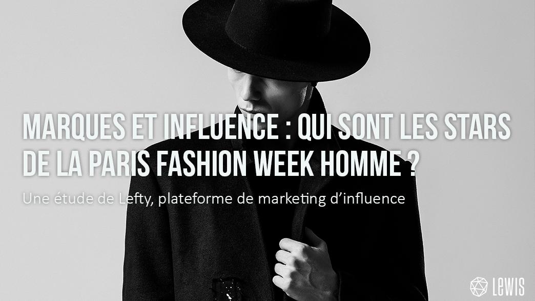 étude lefty - marques et influence - les stars de la paris fashion week homme