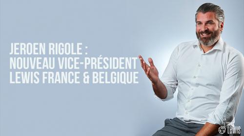 Jeroen Rigole : nouveau Vice-Président LEWIS France & Belgique