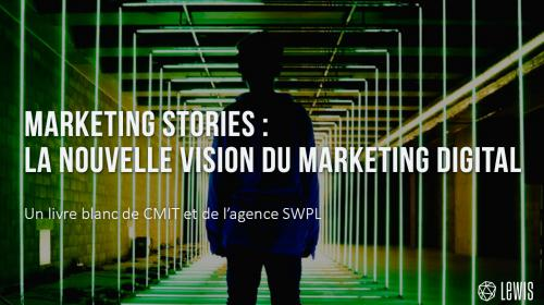 Marketing stories : la nouvelle vision du marketing digital