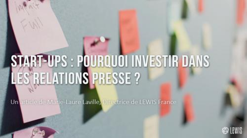 Start-ups : pourquoi investir dans les Relations Presse ?