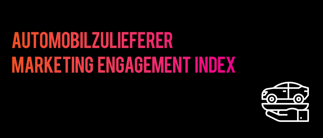 Marketing-Engagement-Index-Top-25-Automobilzulieferer-Deutschland