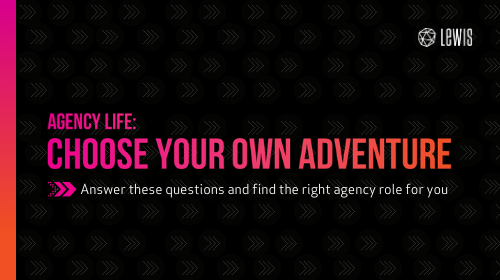 Choose Your Own Adventure: Agency Life Edition